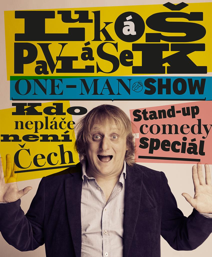 Plakát k one-man show Lukáše Pavláska - Kdo nepláče není Čech